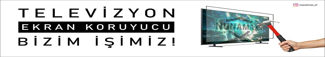 NUNAMAX TELEVİZYON KORUYUCULARI